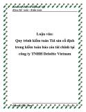 Luận văn: Quy trình kiểm toán Tài sản cố định trong kiểm toán báo cáo tài chính tại công ty TNHH Deloitte Vietnam