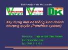 Xây dựng một hệ thống kinh doanh nhượng quyền (franchise system)