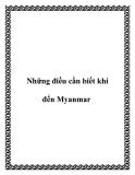 Những điều cần biết khi đến Myanmar