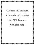 Giáo trình dành cho người mới bắt đầu với Photoshop (part2-File Browser Những tính năng )
