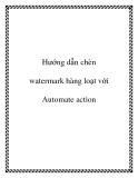 Hướng dẫn chèn watermark hàng loạt với Automate action