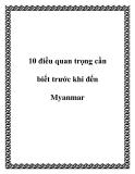 10 điều quan trọng cần biết trước khi đến Myanmar