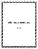 Đến với đất nước Malaysia xinh đẹp