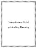 Hướng dẫn tạo môi xinh gợi cảm bằng Photoshop