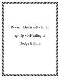 Tài liệu Retouch khuôn mặt chuyên nghiệp với Healing và Dodge & Burn