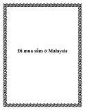 Đi mua sắm ở Malaysia