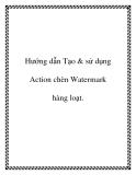 Hướng dẫn Tạo & sử dụng Action chèn Watermark hàng loạt.