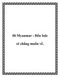 Đi Myanmar : Đến Inle sẽ chẳng muốn về.