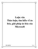 Luận văn Thảo luận, tìm hiểu về ảo hóa, giải pháp ảo hóa của Microsoft