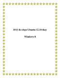10 lý do chọn Ubuntu 12.10 thay Windows 8