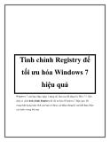 Tinh chỉnh Registry để tối ưu hóa Windows 7 hiệu quả