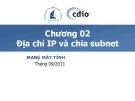 Mạng máy tính - Chương 2 Địa chỉ Ip và chia Subnet