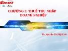 Bài giảng thuế nhà nước - Chương 5 Thuế thu nhập doanh nghiệp  ( TS. Nguyễn Thị Mỹ Linh)