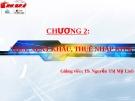 Bài giảng thuế nhà nước - Chương 2 Thuế xuất khẩu, thuế nhập khẩu ( TS. Nguyễn Thị Mỹ Linh)