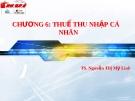 Bài giảng thuế nhà nước - Chương 6 Thuế thu nhập cá nhân  ( TS. Nguyễn Thị Mỹ Linh)