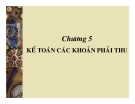 Kế toán doanh nghiệp - Chương 5 Kế toán các khoản phải thu