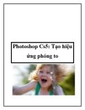 Photoshop Cs5: Tạo hiệu ứng phóng to