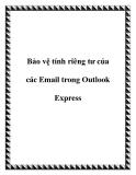 Bảo vệ tính riêng tư của các Email trong Outlook Express