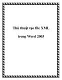 Thủ thuật tạo file XML trong Word 2003