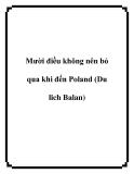 Mười điều không nên bỏ qua khi đến Poland (Du lich Balan)