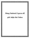 Dùng Outlook Express để gửi/ nhận thư Yahoo