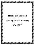Hướng dẫn cách  xóa danh sách tập tin vừa mở trong Word 2013