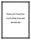 Phong cách Trung Hoa truyền thống trong ngôi nhà hiện đại