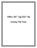 """Office 365 """"cập bến"""" thị trường Việt Nam"""