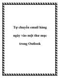 Tự chuyển email hàng ngày vào một thư mục trong Outlook