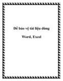Để bảo vệ tài liệu dùng Word, Excel