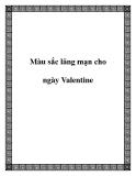 Màu sắc cho ngày Valentine
