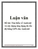 Đề tài: Tìm hiểu về Android và xây dựng ứng dụng đo tốc độ bằng GPS cho Android
