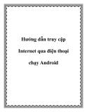 Hướng dẫn truy cập Internet qua điện thoại chạy Android