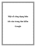 Một số công dụng hữu ích của trang tìm kiếm Google chrome