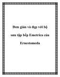 Đơn giản và đẹp với bộ sưu tập bếp Emetrica của Ernestomeda