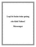 Loại bỏ hoàn toàn quảng cáo khỏi Yahoo! Messenger