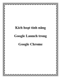 Kích hoạt tính năng Google Launch trong Google Chrome