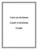 Cách xóa toàn bộ tài khoản Gmail và tài khoản Google