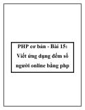 PHP cơ bản - Bài 15: Viết ứng dụng đếm số người online bằng php
