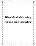 Bản chất và chức năng của các kênh marketing