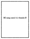 Bổ sung canxi và vitamin D