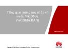 Tổng quan mạng truy nhập vô tuyến WCDMA ( WCDMA RAN)