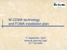 W­CDMA technology  and FOMA installation plan
