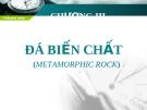ĐÁ BIẾN CHẤT (METAMORPHIC ROCK)