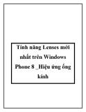 Tính năng Lenses mới nhất trên Windows Phone 8 -Hiệu ứng ống kính