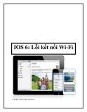 IOS 6: Lỗi kết nối Wi-FiLỗi kết nối Wi-Fi của ios 6