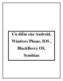 Ưu điểm của Android, Windows Phone, IOS , BlackBerry OS, Symbian