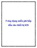 5 ứng dụng miễn phí hấp dẫn cho thiết bị iOS
