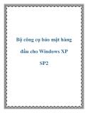 Bộ công cụ bảo mật hàng đầu cho Windows XP SP2