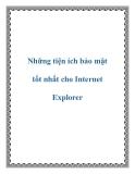 Những tiện ích bảo mật tốt nhất cho Internet Explorer